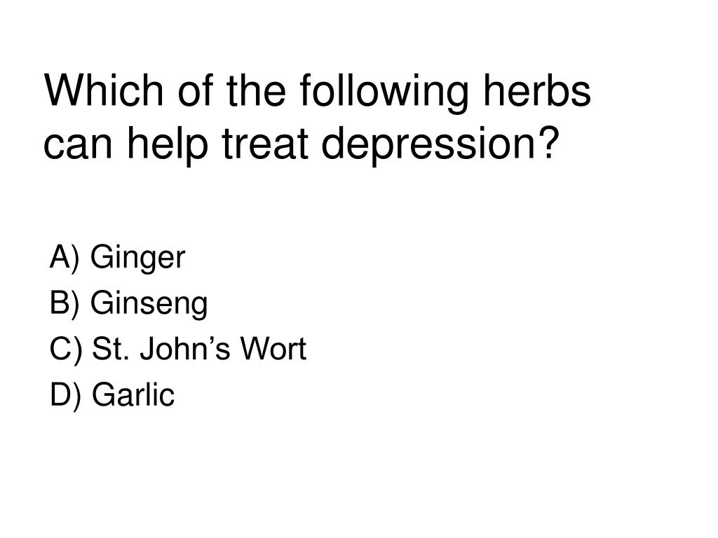 Which of the following herbs can help treat depression?