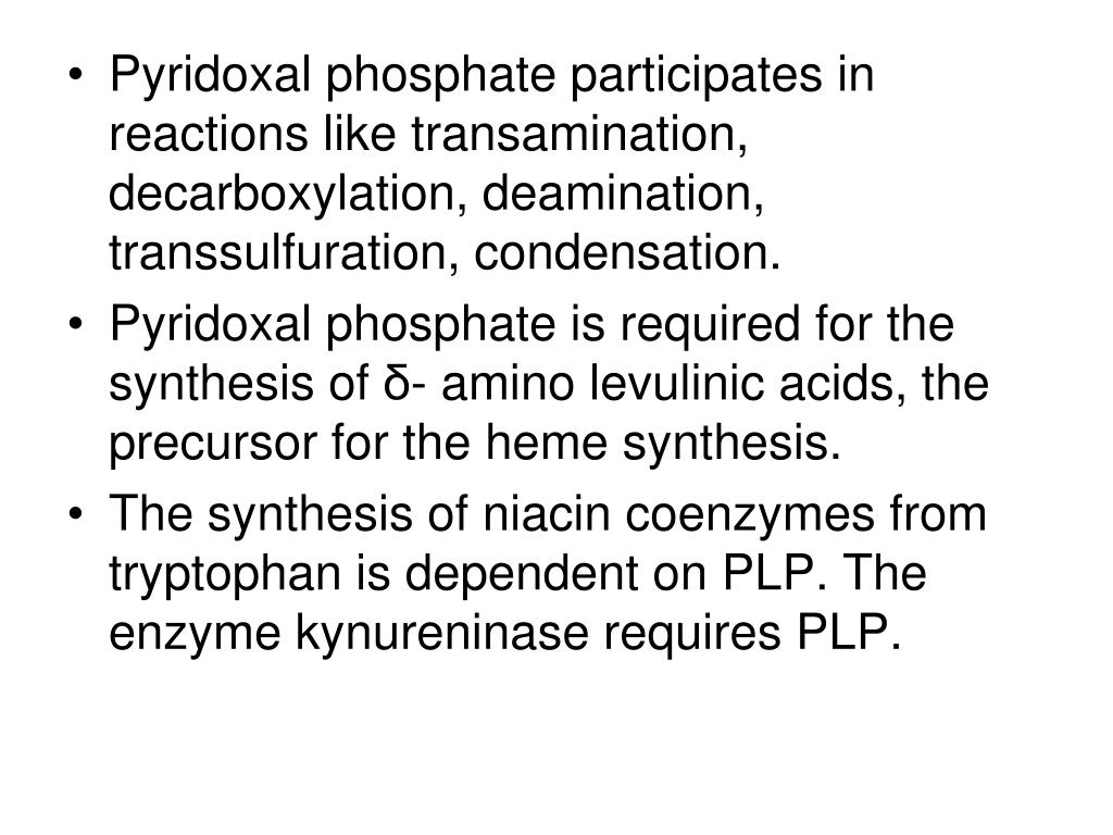 Pyridoxal phosphate participates in reactions like transamination, decarboxylation, deamination, transsulfuration, condensation.