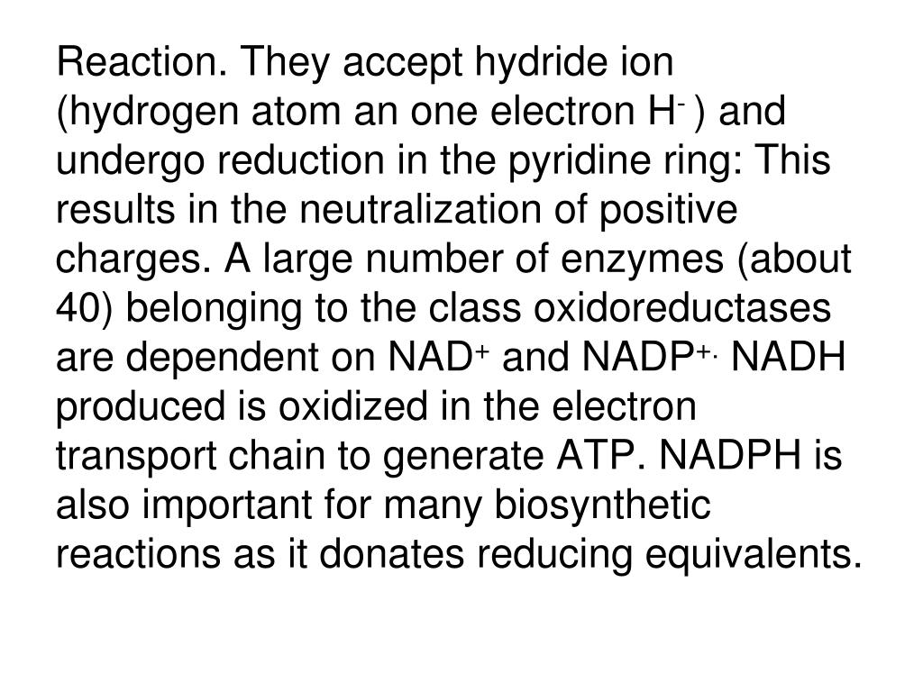 Reaction. They accept hydride ion (hydrogen atom an one electron H