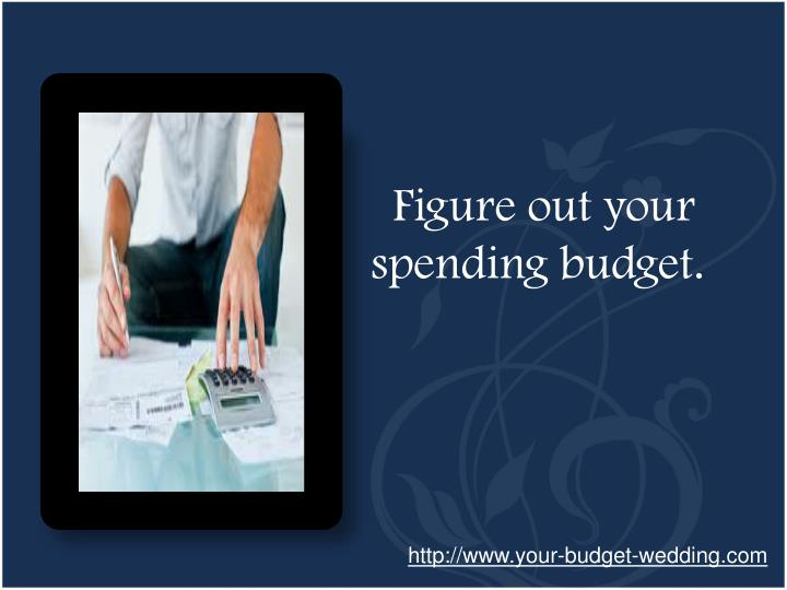 Figure out your spending budget