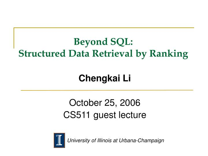 Beyond sql structured data retrieval by ranking l.jpg