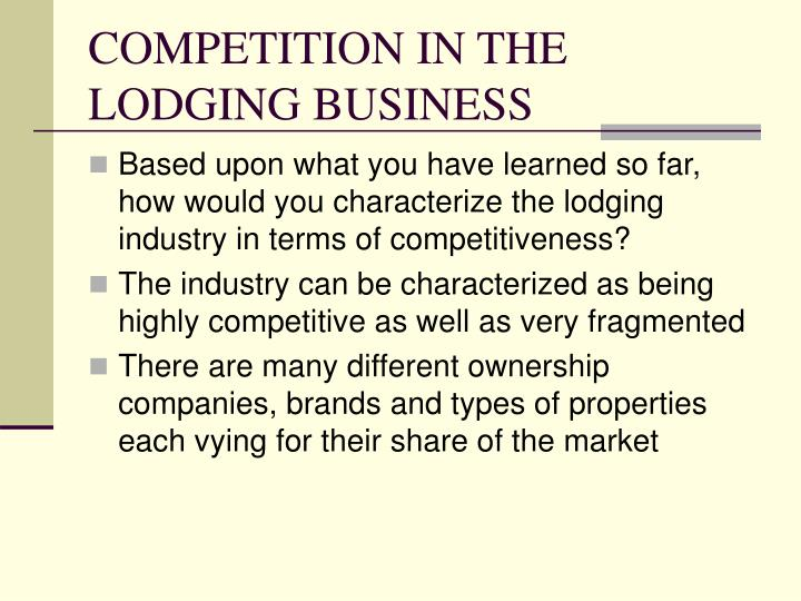 Competition in the lodging business l.jpg