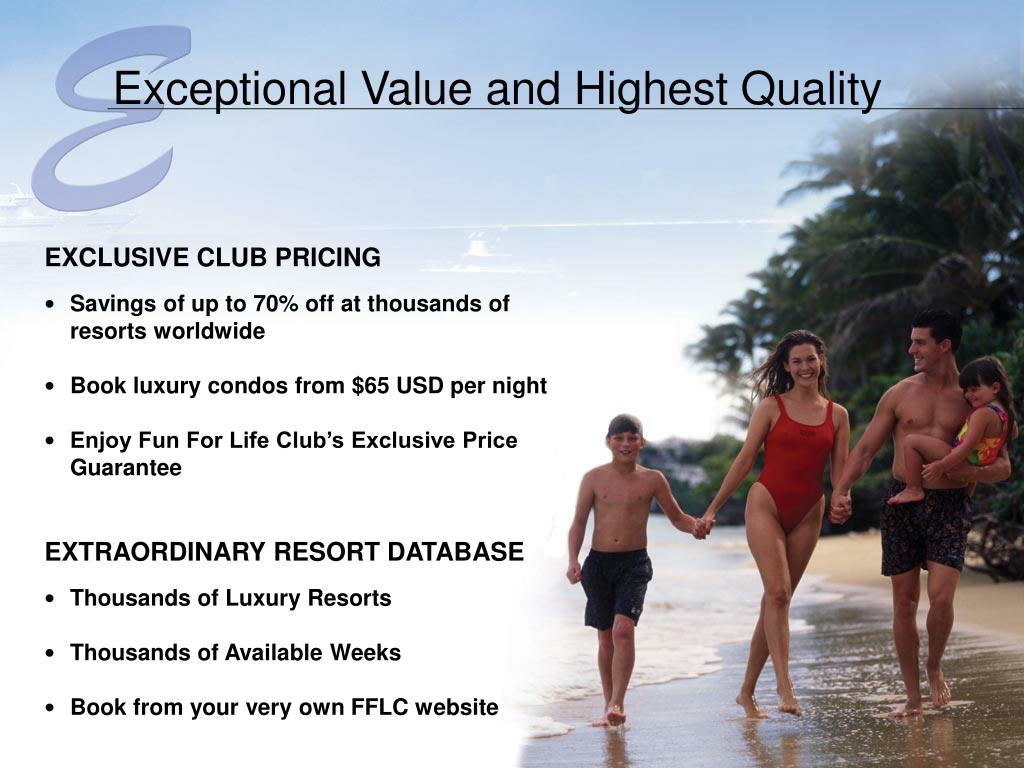 Exceptional Value and Highest Quality