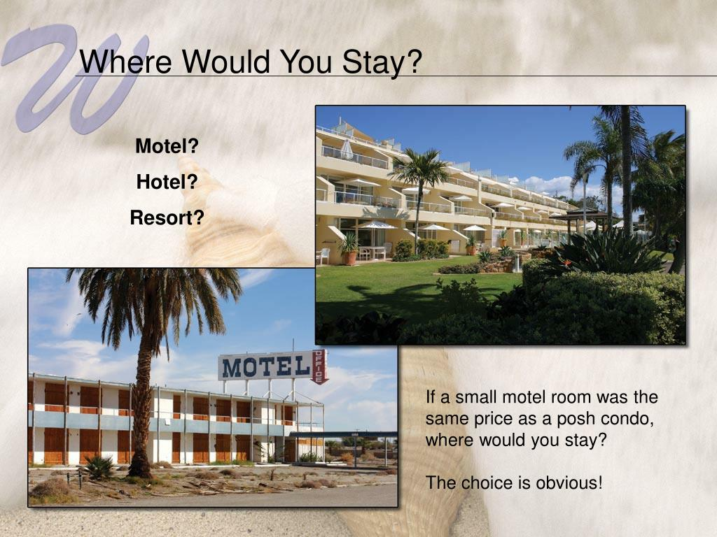 Where Would You Stay?