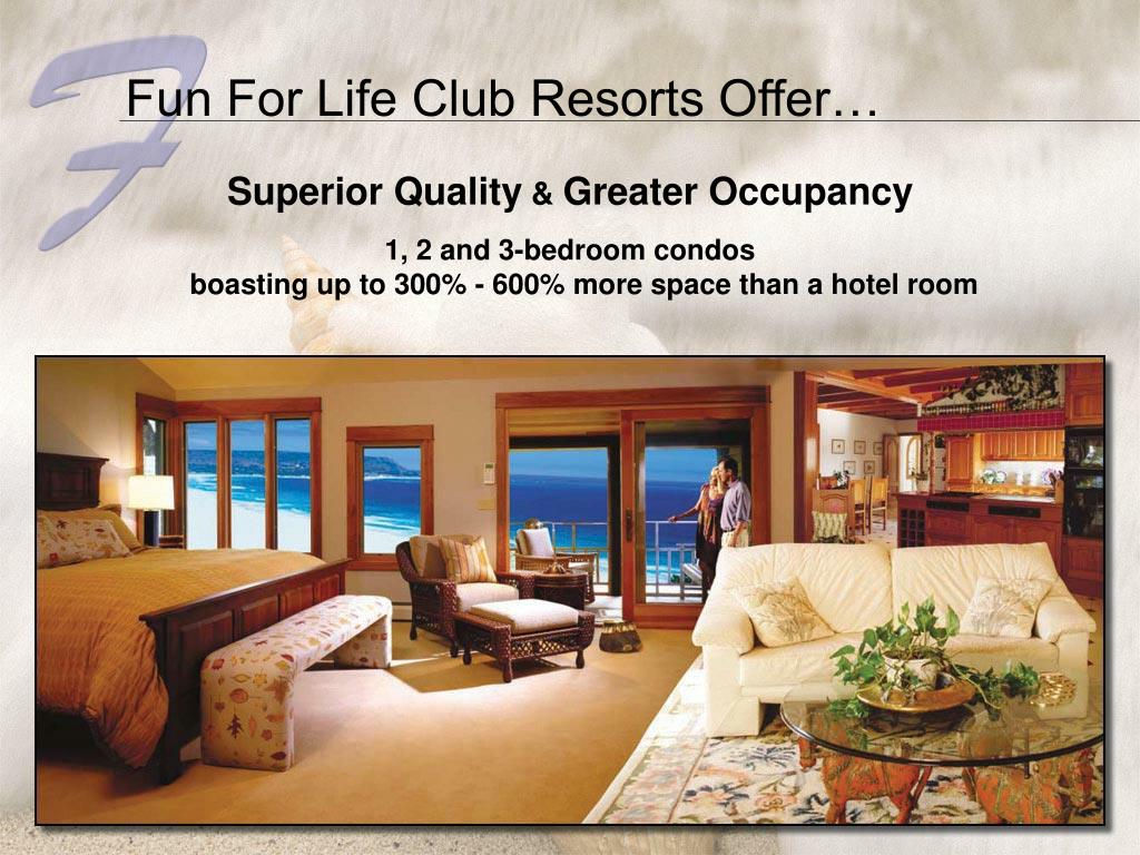 Fun For Life Club Resorts Offer…