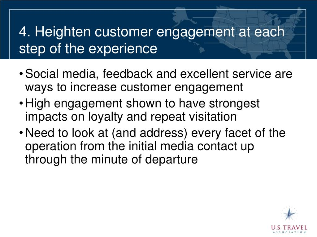 4. Heighten customer engagement at each step of the experience