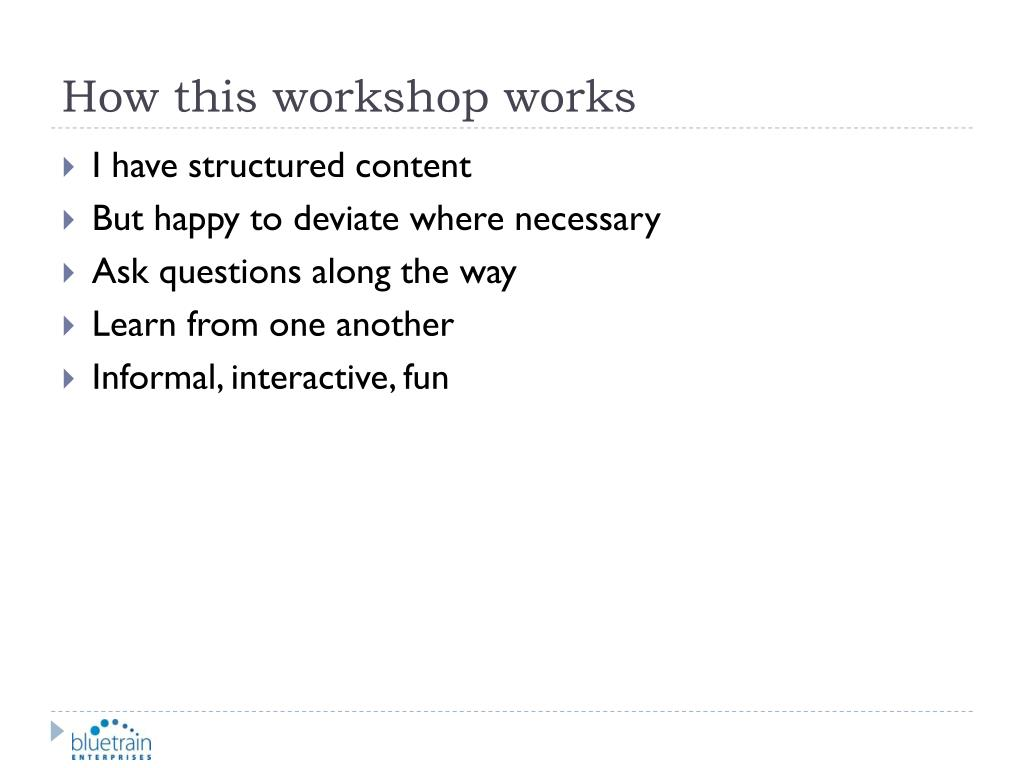 How this workshop works