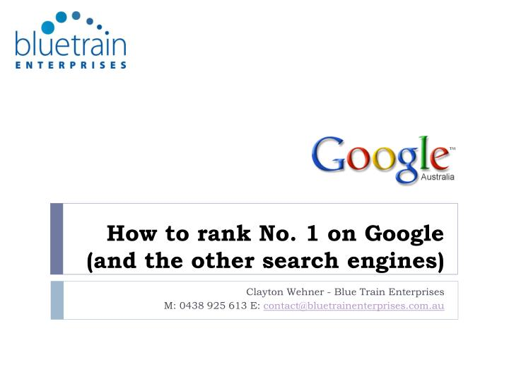 How to rank no 1 on google and the other search engines l.jpg