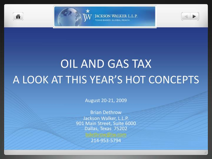 Oil and gas tax a look at this year s hot concepts