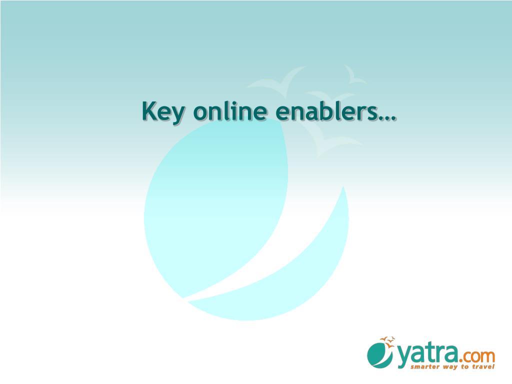 Key online enablers…