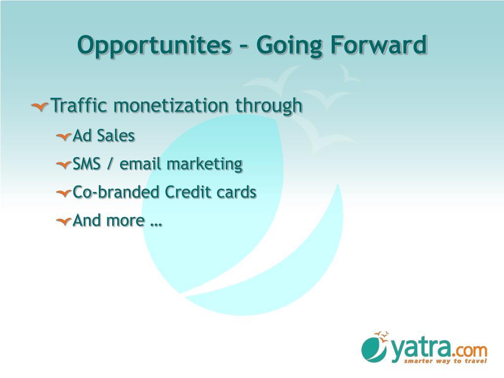 Opportunites – Going Forward