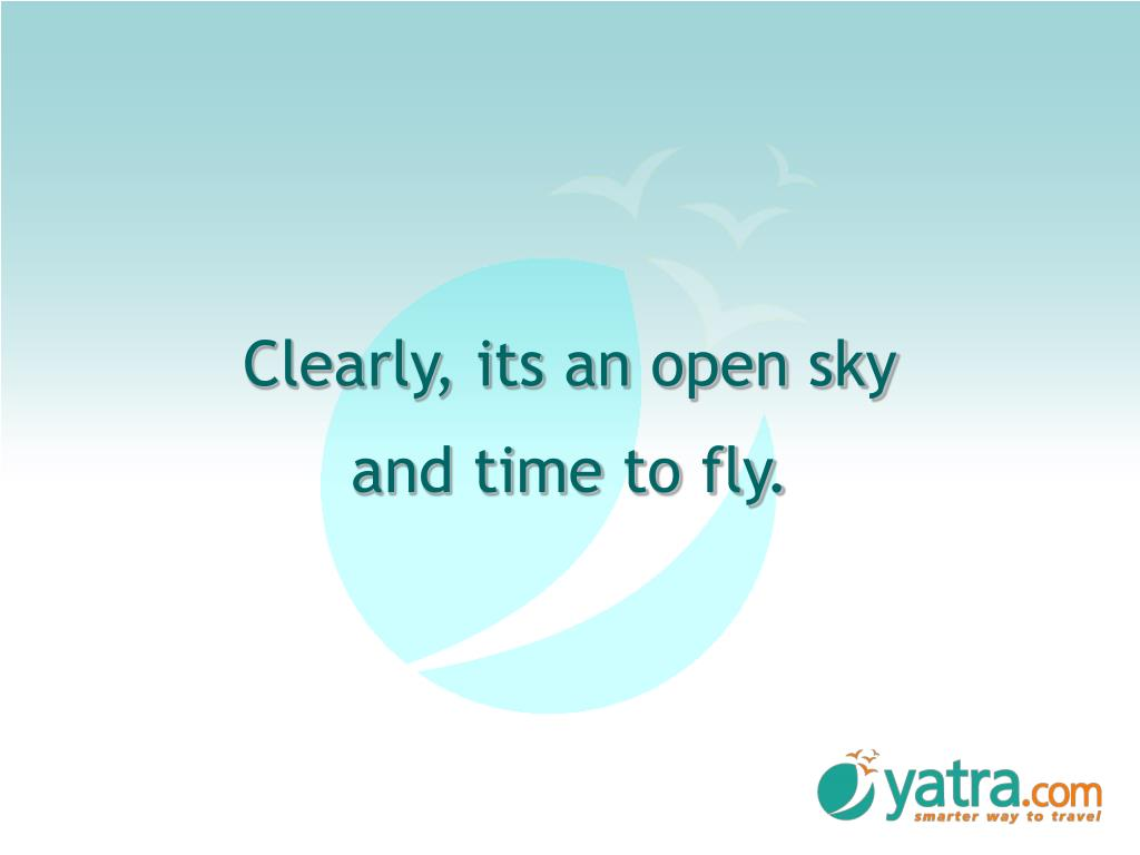 Clearly, its an open sky