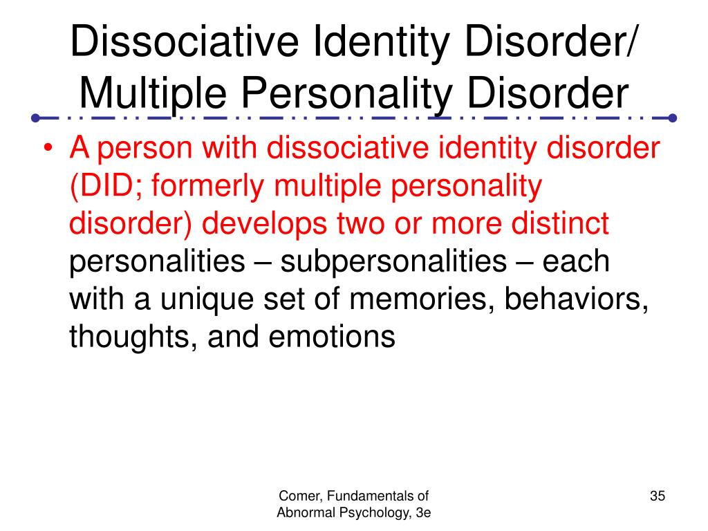 Dissociative Identity Disorder/ Multiple Personality Disorder