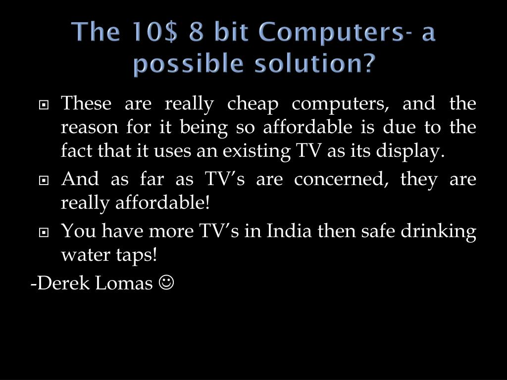 The 10$ 8 bit Computers- a possible solution?