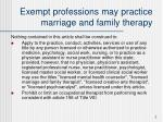 exempt professions may practice marriage and family therapy