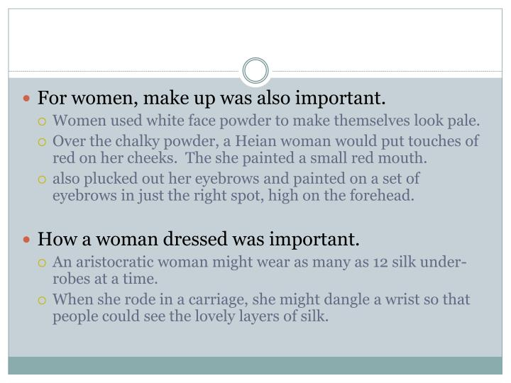 For women, make up was also important.