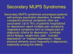 secondary mups syndromes