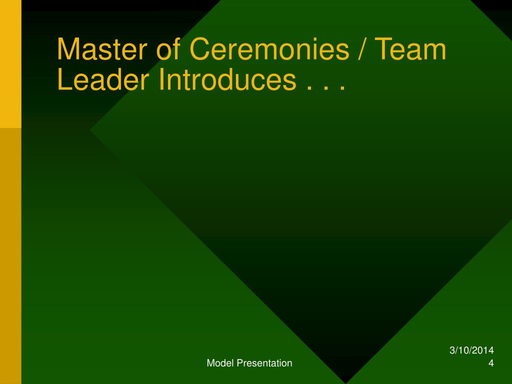 Master of Ceremonies / Team Leader Introduces . . .