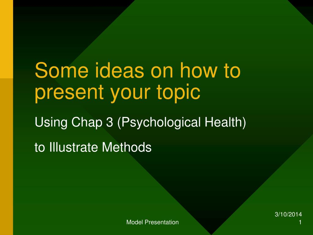 Some ideas on how to present your topic