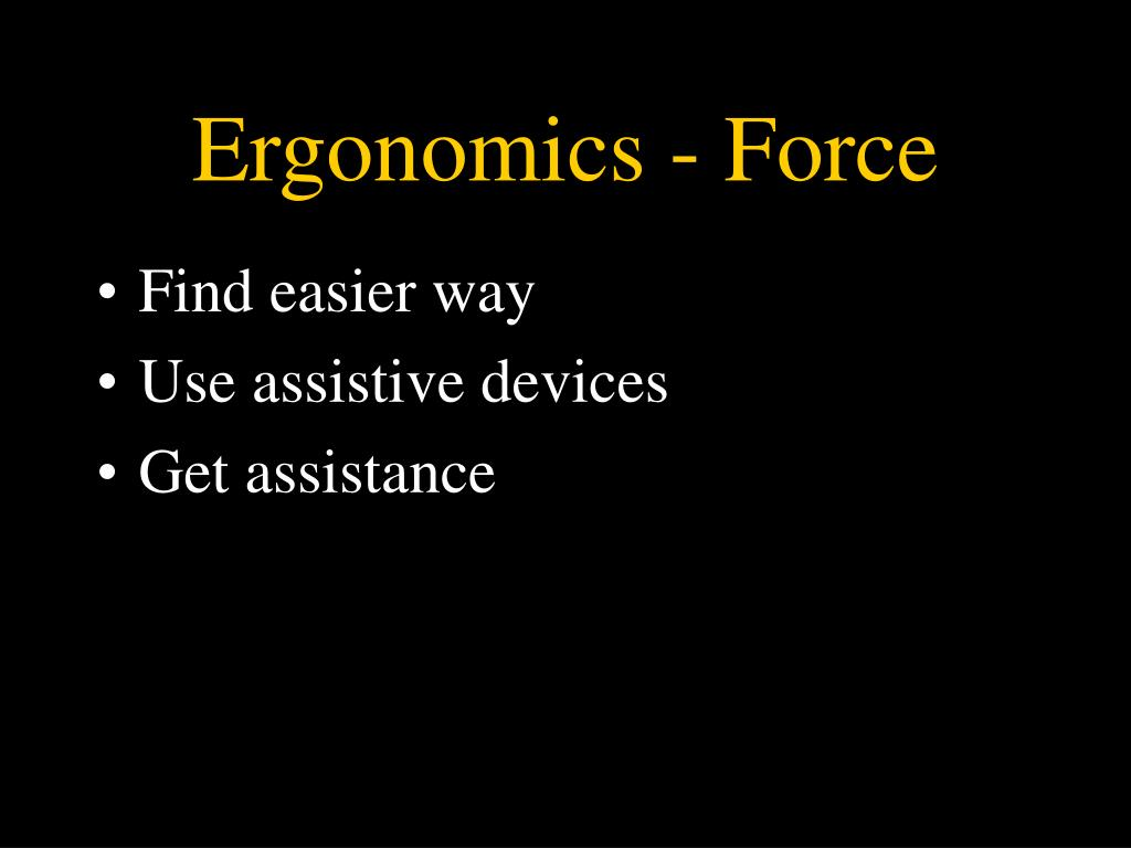 Ergonomics - Force