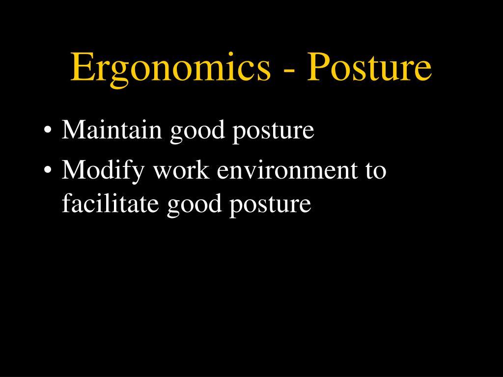 Ergonomics - Posture