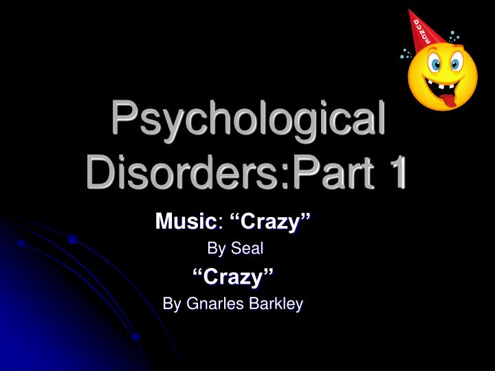 Psychological disorders part 1 l.jpg