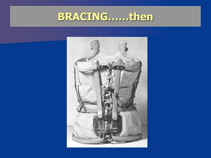 BRACING……then