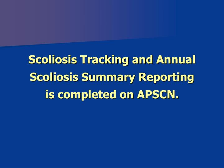 Scoliosis Tracking and Annual Scoliosis Summary Reporting