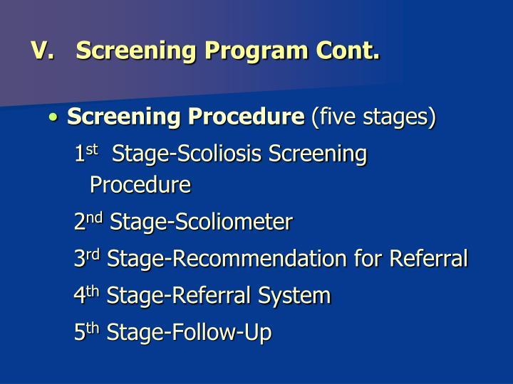 V.   Screening Program Cont.