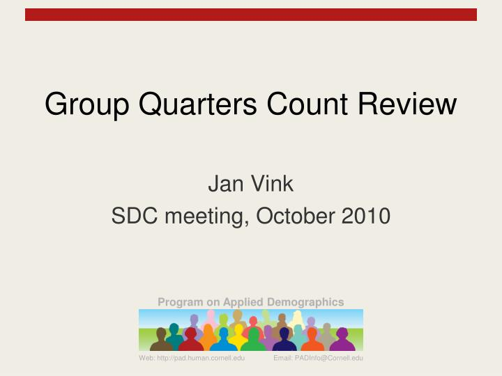 Group quarters count review l.jpg