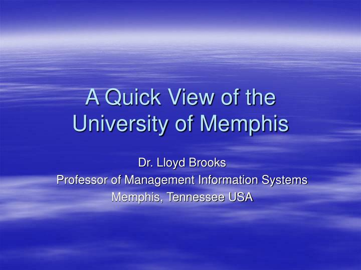 A quick view of the university of memphis l.jpg