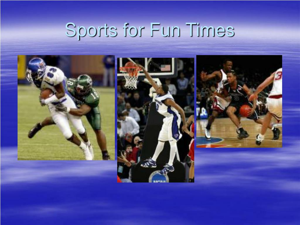 Sports for Fun Times