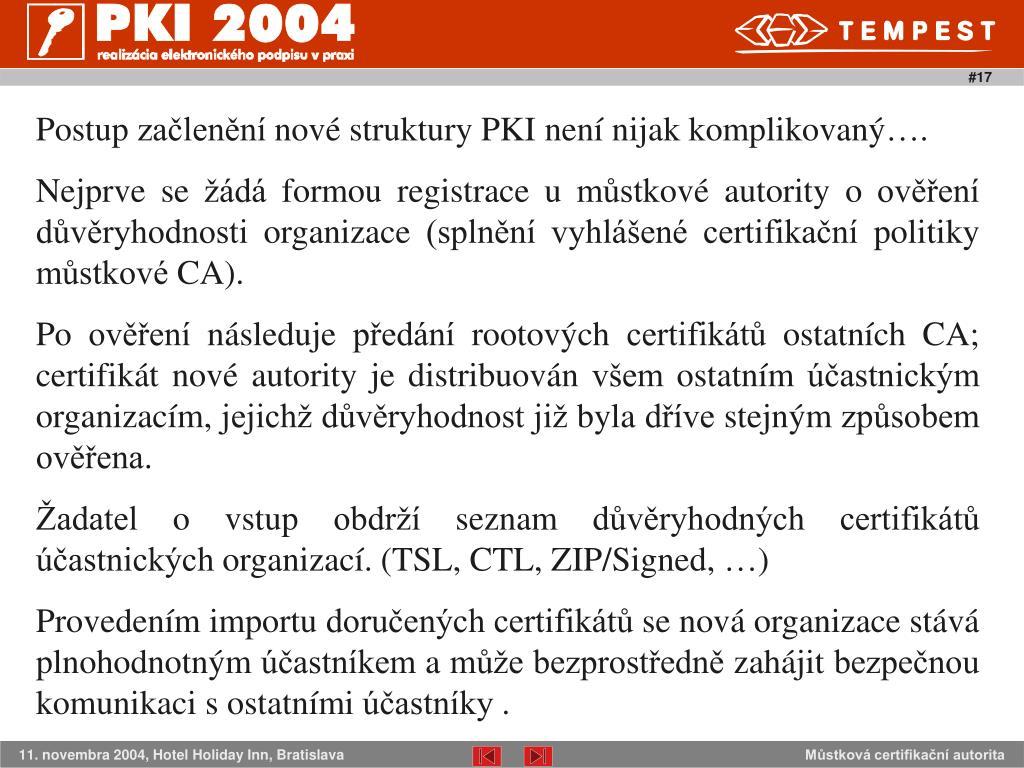 Postup začlenění nové struktury PKI není nijak komplikovaný…