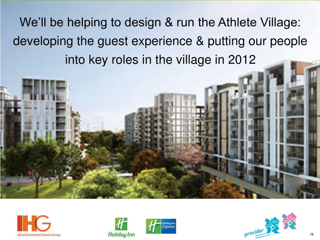 We'll be helping to design & run the Athlete Village: developing the guest experience & putting our people into key roles in the village in 2012