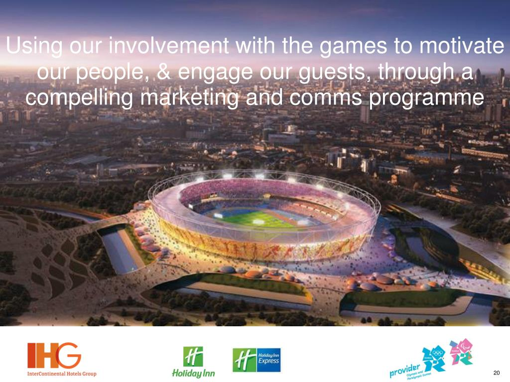 Using our involvement with the games to motivate our people, & engage our guests, through a compelling marketing and comms programme