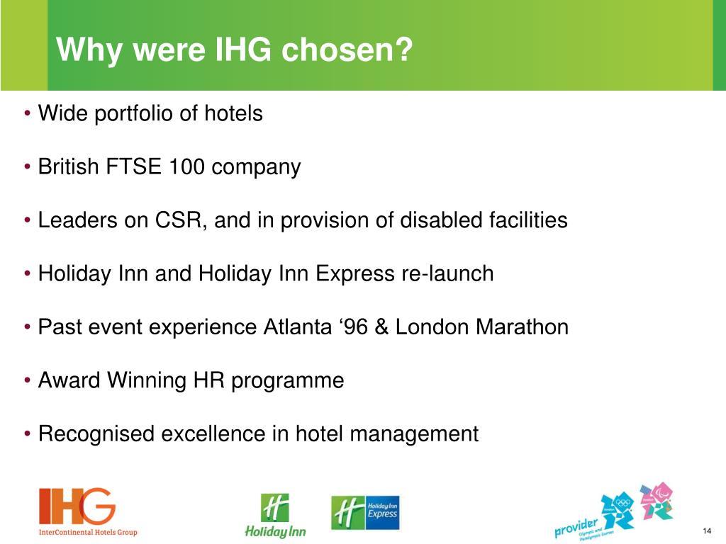 Why were IHG chosen?