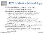 tdt evaluation methodology