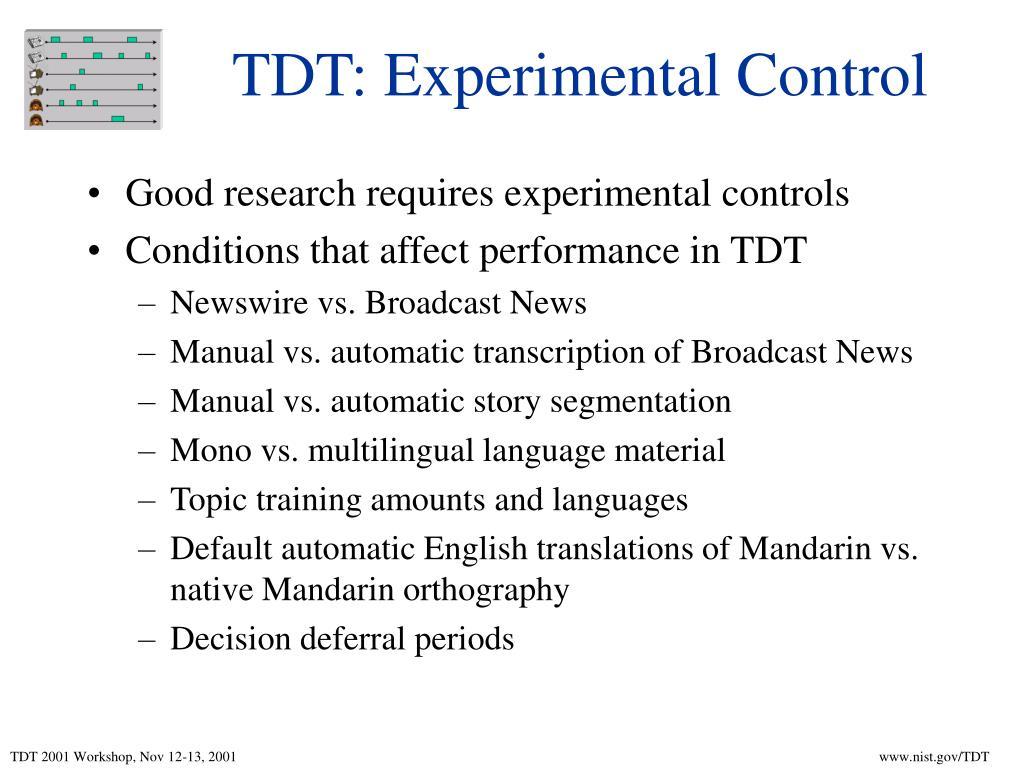 TDT: Experimental Control