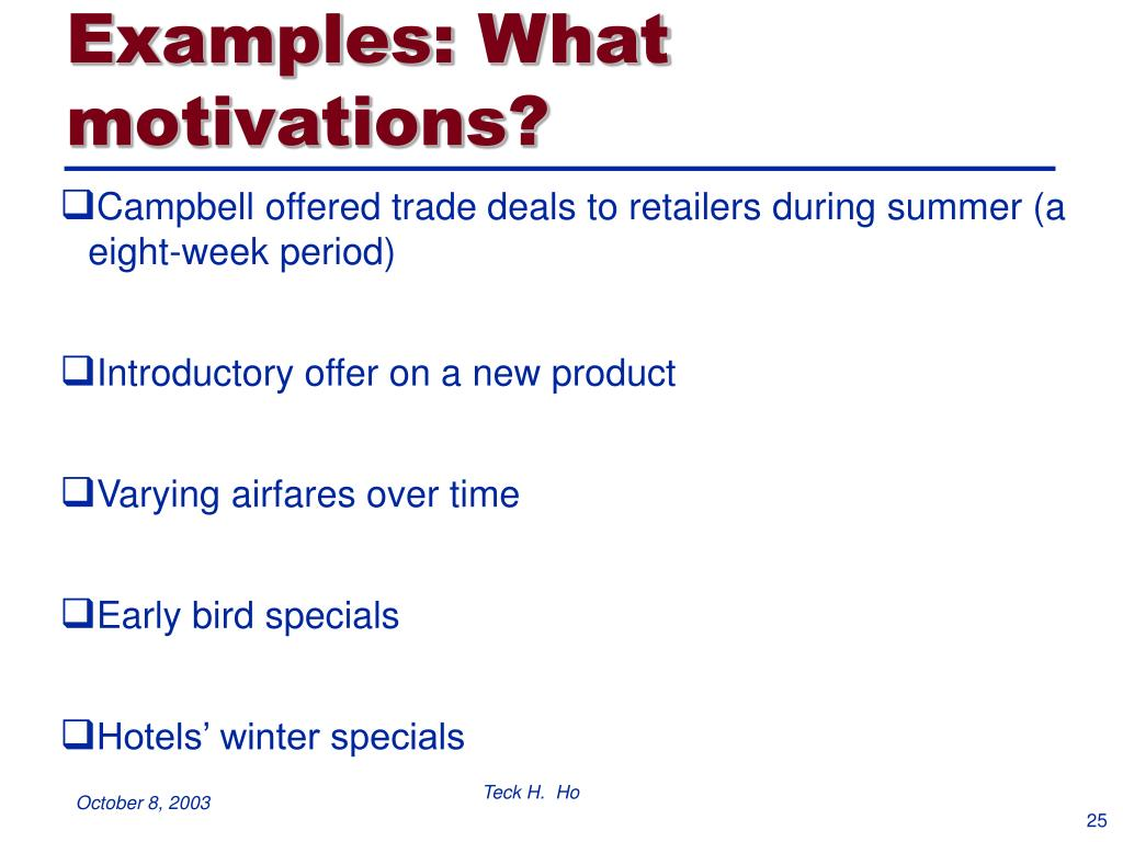 Examples: What motivations?