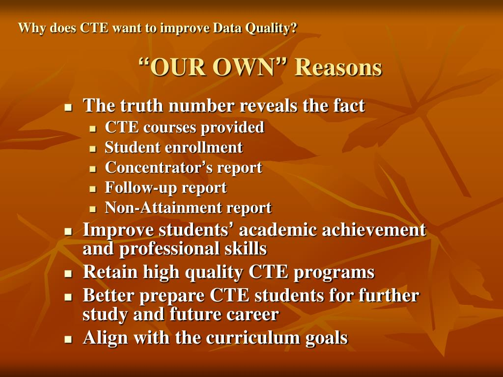Why does CTE want to improve Data Quality?