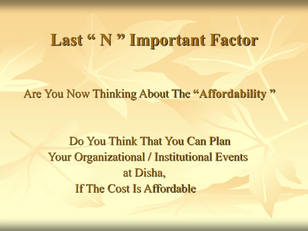 "Last "" N "" Important Factor"