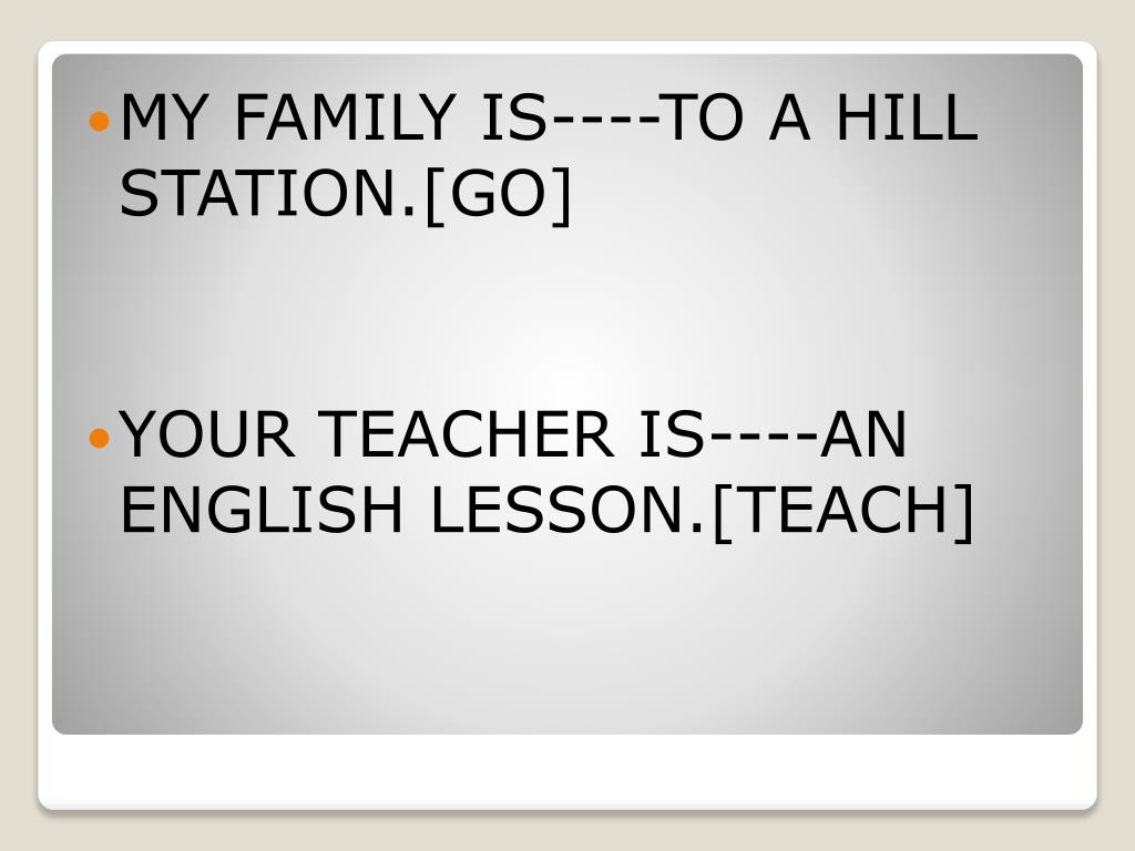 MY FAMILY IS----TO A HILL STATION.[GO]