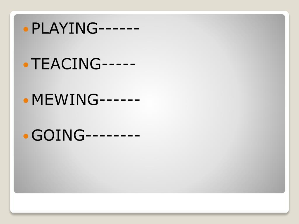 PLAYING------