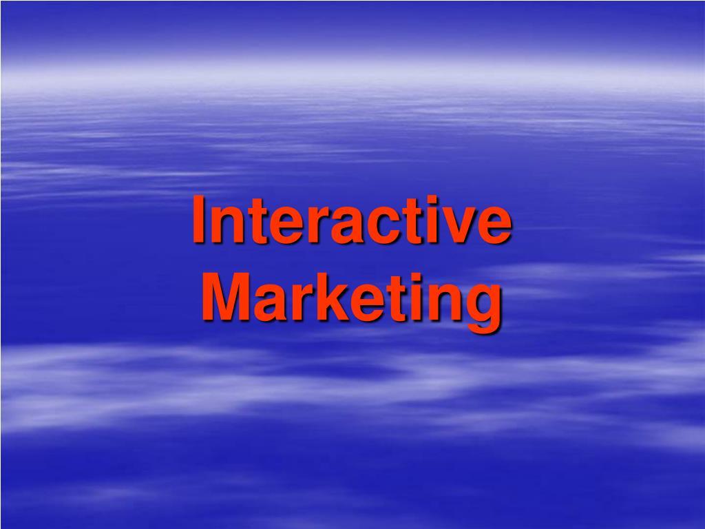 Interactive Marketing