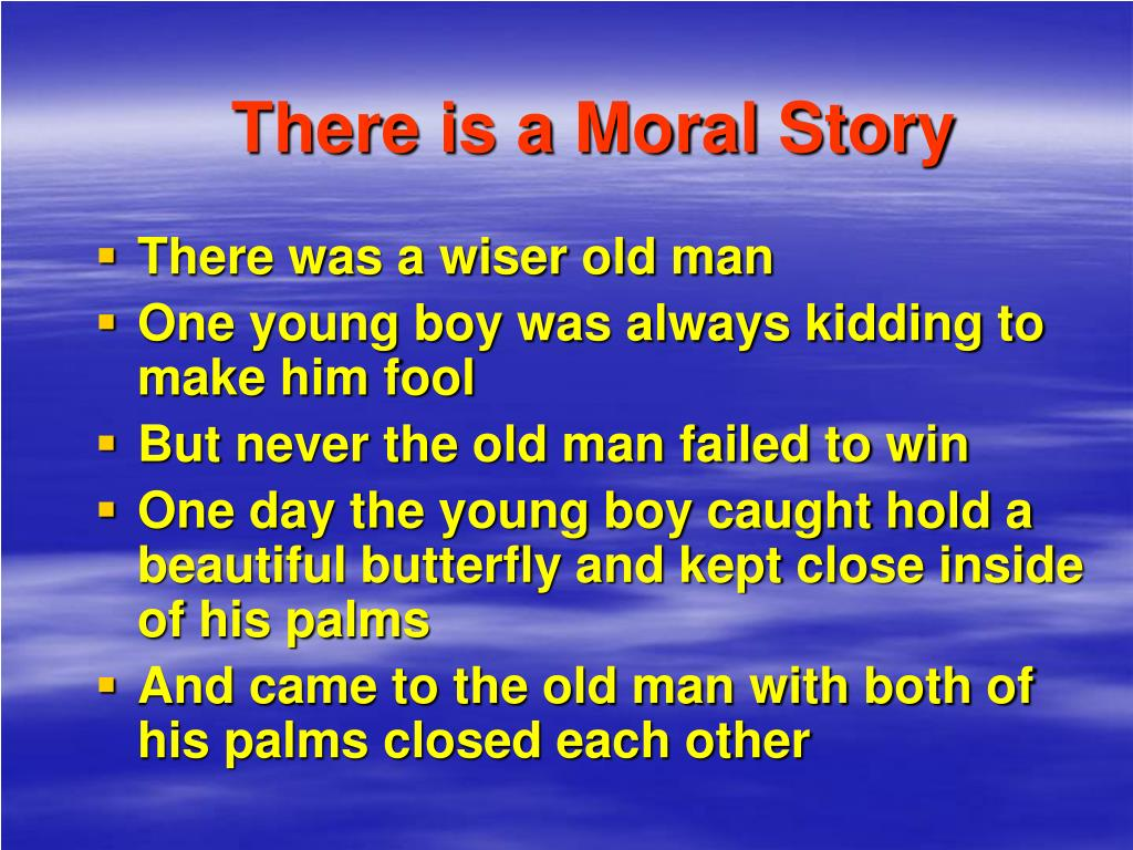 There is a Moral Story