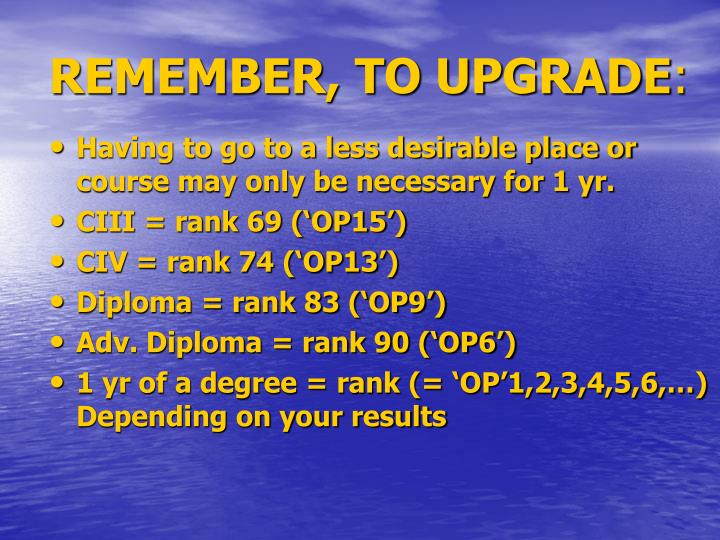 REMEMBER, TO UPGRADE