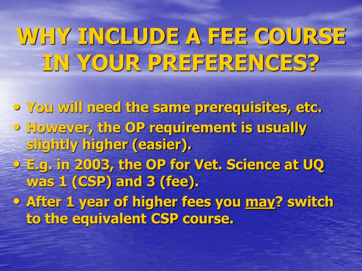 WHY INCLUDE A FEE COURSE IN YOUR PREFERENCES?