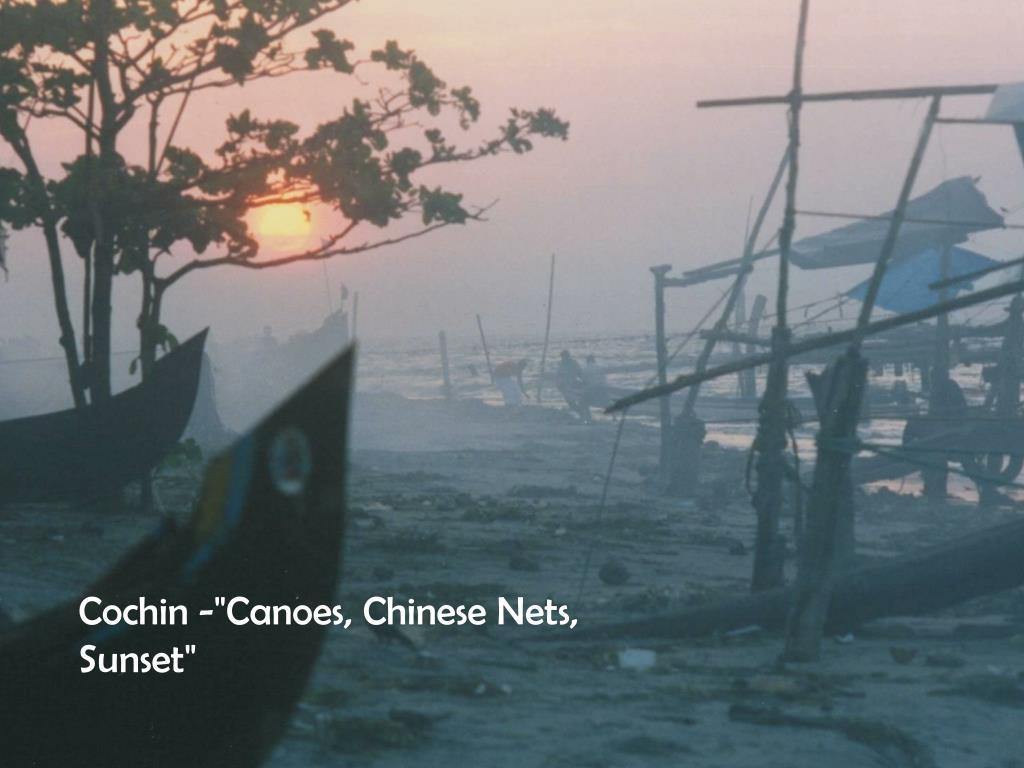 """Cochin -""""Canoes, Chinese Nets, Sunset"""""""