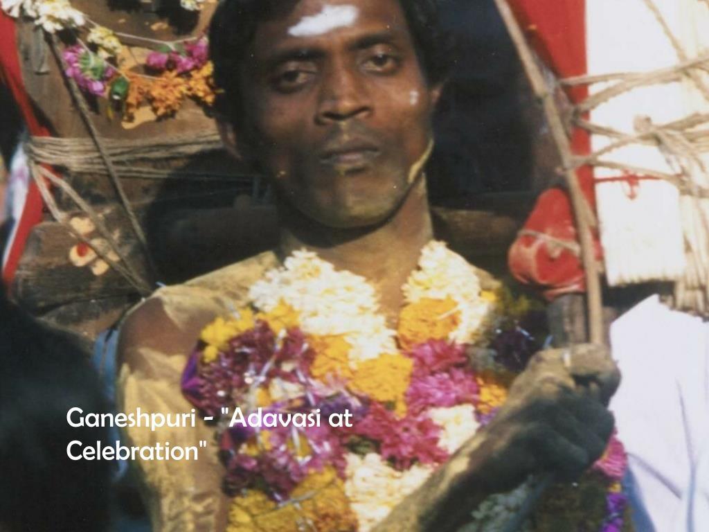 "Ganeshpuri - ""Adavasi at Celebration"""