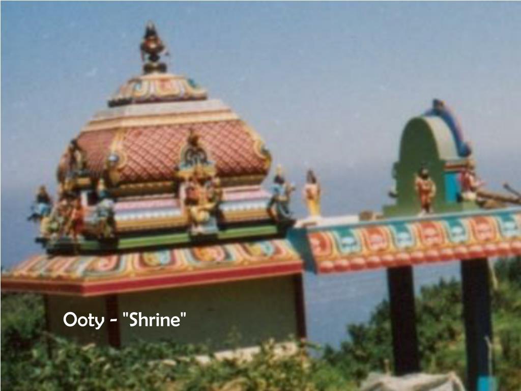 "Ooty - ""Shrine"""